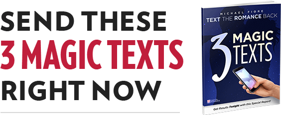 Send These 3 Magic Texts Right Now!