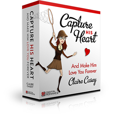 Capture His Heart and Make Him Love You Forever